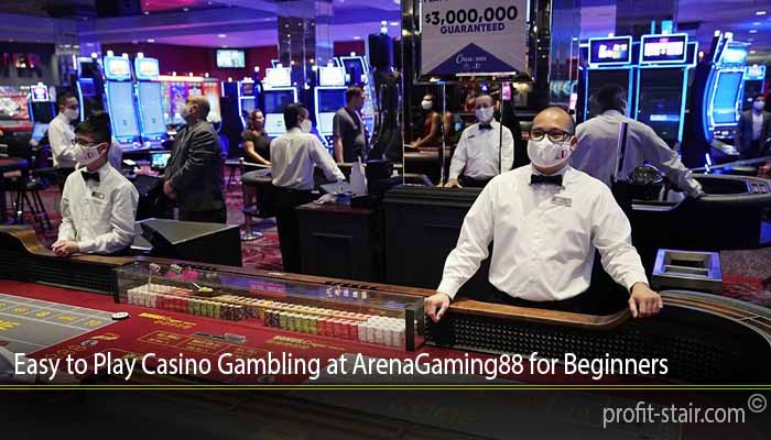 Easy to Play Casino Gambling at ArenaGaming88 for Beginners